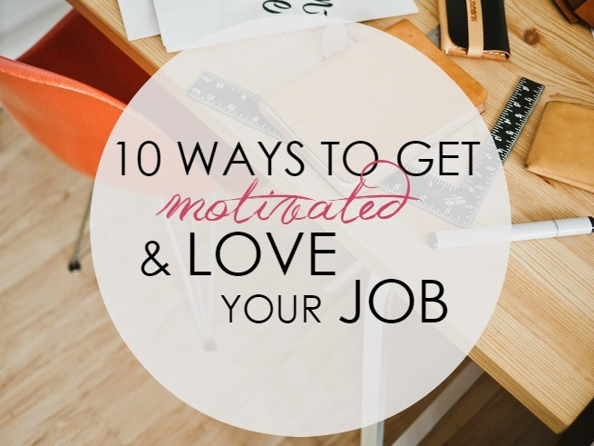 how-to-get-motivated-and-love-your-job