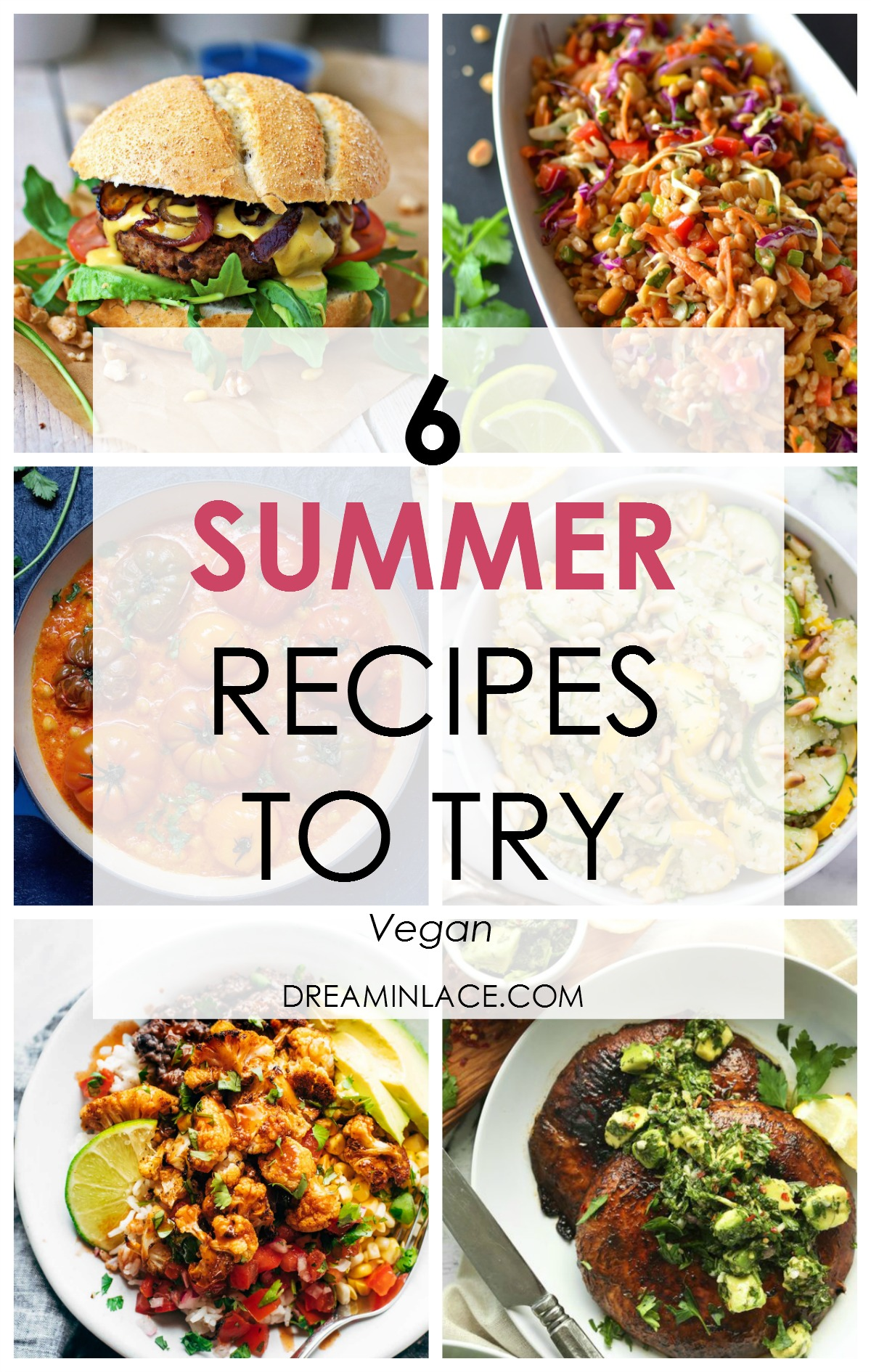 6 Vegan Summer Recipes to Try I DreaminLace.com #Vegan #SummerRecipes